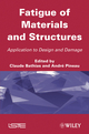 Fatigue of Materials and Structures: Application to Design (1848212917) cover image