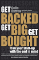 Get Backed, Get Big, Get Bought: Plan your start-up with the end in mind (1906465517) cover image