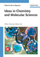 Ideas in Chemistry and Molecular Sciences: Where Chemistry Meets Life (3527325417) cover image