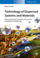 Technology of Dispersed Systems and Materials: Physicochemical Dynamics of Structure Formation and Rheology (3527342117) cover image