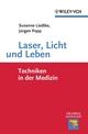 Laser, Licht und Leben: Techniken in der Medizin (3527641017) cover image