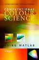Computational Colour Science using MATLAB (0470020318) cover image