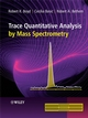 Trace Quantitative Analysis by Mass Spectrometry (0470057718) cover image