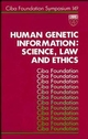 Human Genetic Information: Science, Law and Ethics, No. 149 (0470513918) cover image