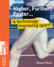 Higher, Further, Faster: Is Technology Improving Sport? (0470516518) cover image