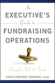 An Executive's Guide to Fundraising Operations: Principles, Tools & Trends (0470610018) cover image