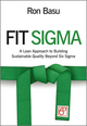 Fit Sigma: A Lean Approach to Building Sustainable Quality Beyond Six Sigma (0470666218) cover image