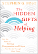 The Hidden Gifts of Helping: How the Power of Giving, Compassion, and Hope Can Get Us Through Hard Times (0470887818) cover image