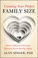 Creating Your Perfect Family Size: How to Make an Informed Decision About Having a Baby (0470900318) cover image