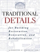 Traditional Details: For Building Restoration, Renovation, and Rehabilitation