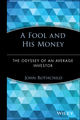 A Fool and His Money: The Odyssey of an Average Investor (0471251518) cover image
