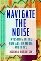 Navigate the Noise: Investing in the New Age of Media and Hype (0471388718) cover image