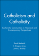 Catholicism and Catholicity: Eucharistic Communities in Historical and Contemporary Perspectives (0631215018) cover image