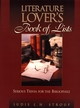 The Literature Lover's Book of Lists: Serious Trivia for the Bibliophile (0735201218) cover image