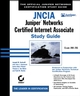 JNCIA: Juniper Networks Certified Internet Associate Study Guide: Exam JN0-201 (0782140718) cover image