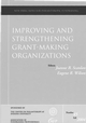 Improving and Stregthening Grant Making Organizations : New Directions for Philanthropic Fundraising, Number 45 (0787978418) cover image