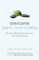 Overcome Panic and Anxiety: 121 tips, advice and resources for calmer living (0857081918) cover image