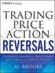 Trading Price Action Reversals: Technical Analysis of Price Charts Bar by Bar for the Serious Trader (1118066618) cover image