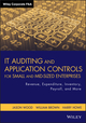 IT Auditing and Application Controls for Small and Mid-Sized Enterprises: Revenue, Expenditure, Inventory, Payroll, and More (1118072618) cover image