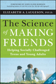 The Science of Making Friends: Helping Socially Challenged Teens and Young Adults, (w/DVD) (1118127218) cover image