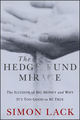 The Hedge Fund Mirage: The Illusion of Big Money and Why It's Too Good to Be True (1118164318) cover image
