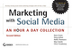 Marketing with Social Media: An Hour a Day Collection, 2nd Edition (1118470818) cover image