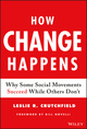 How Change Happens: Why Some Movements Succeed While Others Don't (1119413818) cover image