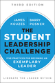 The Student Leadership Challenge: Five Practices for Becoming an Exemplary Leader, 3rd Edition (1119421918) cover image