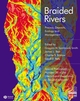 Braided Rivers: Process, Deposits, Ecology and Management (Special Publication 36 of the IAS) (1405151218) cover image