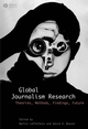 Global Journalism Research: Theories, Methods, Findings, Future (1405153318) cover image