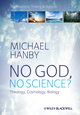 No God, No Science: Theology, Cosmology, Biology (1405158018) cover image
