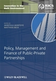 Policy, Management and Finance for Public-Private Partnerships (1405177918) cover image