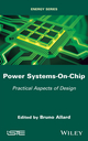 Power Systems-On-Chip: Practical Aspects of Design (1786300818) cover image