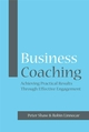 Business Coaching: Achieving Practical Results Through Effective Engagement (1841127418) cover image