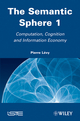 The Semantic Sphere 1: Computation, Cognition and Information Economy (1848212518) cover image
