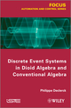Discrete Event Systems in Dioid Algebra and Conventional Algebra (1848214618) cover image