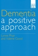Dementia: A Positive Approach (1861560818) cover image