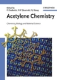 Acetylene Chemistry: Chemistry, Biology and Material Science (3527307818) cover image
