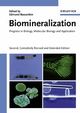 Biomineralization: Progress in Biology, Molecular Biology and Application, 2nd, Completely Revised and Extended Edition (3527604618) cover image