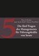 Die fünf Fragen des Managements für Führungskräfte von heute (3527697918) cover image