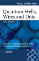 Quantum Wells, Wires and Dots: Theoretical and Computational Physics of Semiconductor Nanostructures, 2nd Edition (0470010819) cover image
