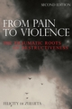 From Pain to Violence: The Traumatic Roots of Destructiveness, 2nd Edition (0470034319) cover image