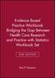 Evidence Based Practice Workbook Bridging the Gap Between Health Care Research and Practice 2E with Statistics Workbook Set (0470471719) cover image