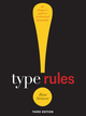 Type Rules!: The Designer's Guide to Professional Typography, 3rd Edition (0470542519) cover image