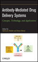 Antibody-Mediated Drug Delivery Systems: Concepts, Technology, and Applications (0470612819) cover image