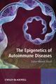 The Epigenetics of Autoimmune Diseases (0470758619) cover image