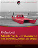 Professional Mobile Web Development with WordPress, Joomla! and Drupal (0470889519) cover image