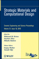 Strategic Materials and Computational Design: Ceramic Engineering and Science Proceedings, Volume 31, Issue 10 (0470921919) cover image