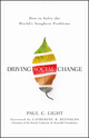 Driving Social Change: How to Solve the World's Toughest Problems (0470922419) cover image