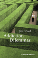 Addiction Dilemmas: Family Experiences from Literature and Research and their Lessons for Practice (0470977019) cover image